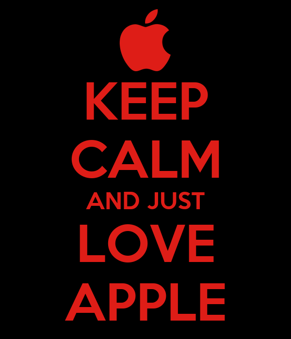 KEEP CALM AND JUST LOVE APPLE