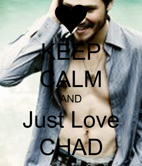 KEEP CALM AND Just Love CHAD