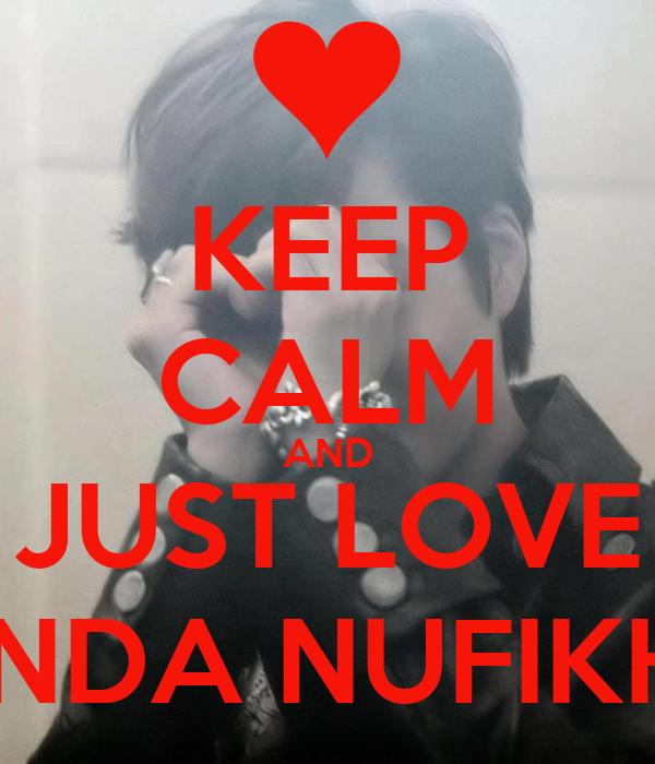 KEEP CALM AND JUST LOVE DINDA NUFIKHA