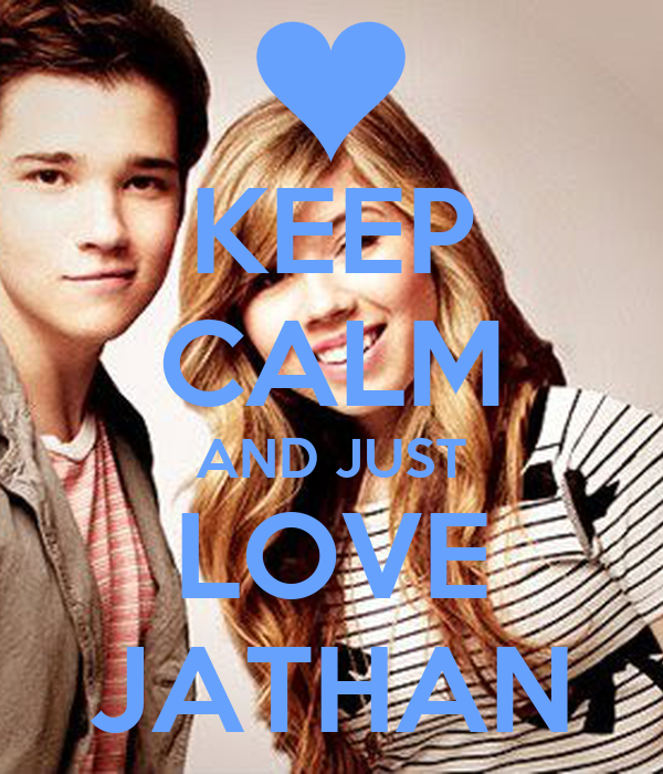 KEEP CALM AND JUST LOVE JATHAN