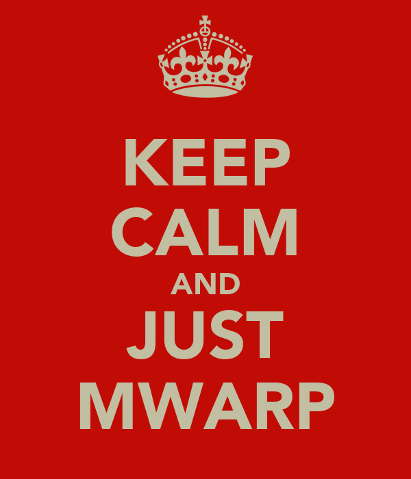 KEEP CALM AND JUST MWARP