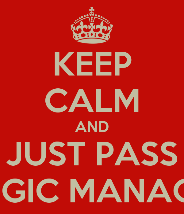 KEEP CALM AND JUST PASS STRATEGIC MANAGEMENT