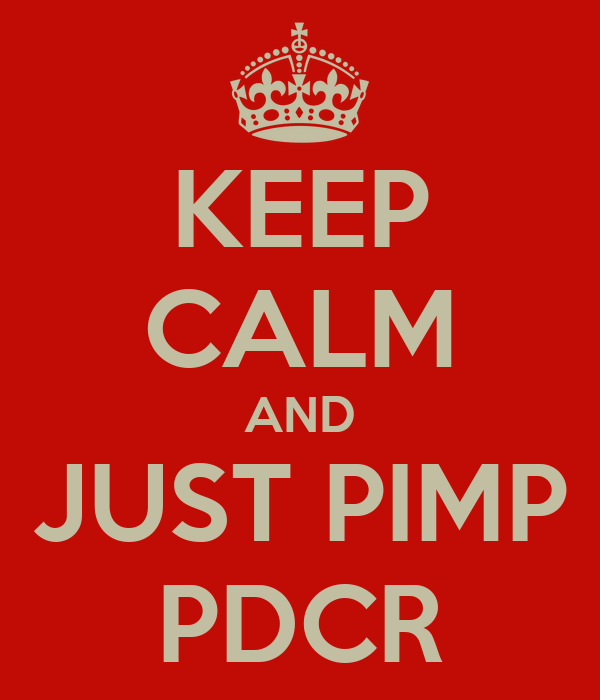 KEEP CALM AND JUST PIMP PDCR