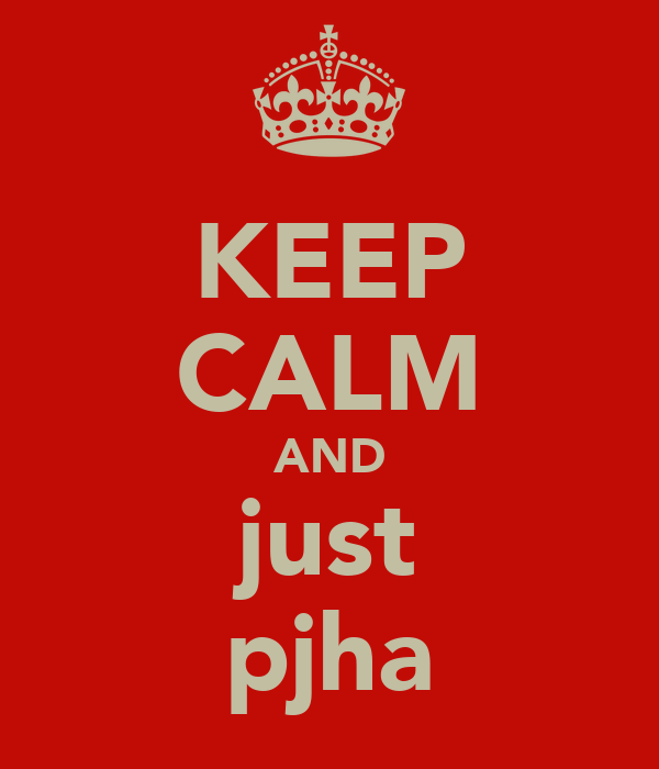 KEEP CALM AND just pjha
