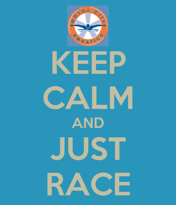 KEEP CALM AND JUST RACE
