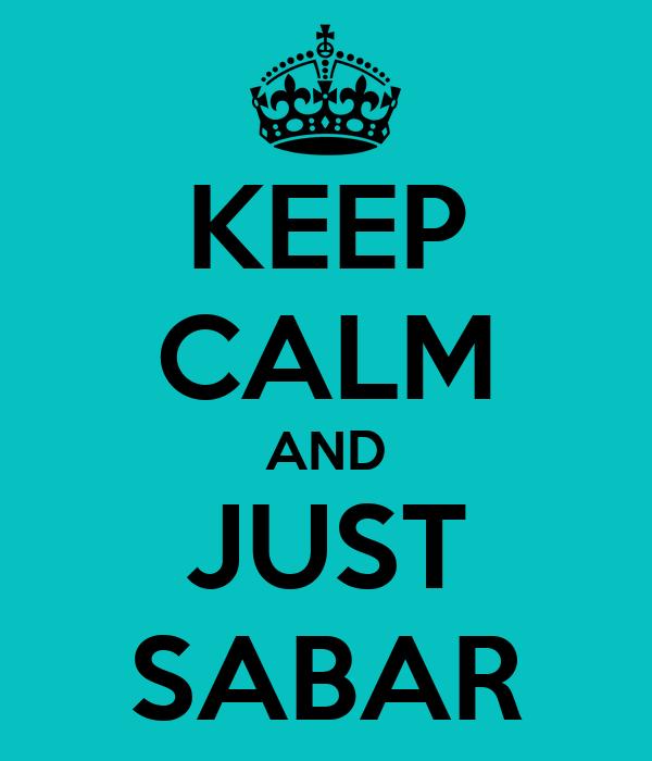 KEEP CALM AND JUST SABAR