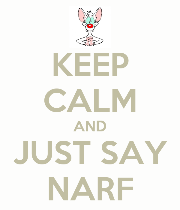 KEEP CALM AND JUST SAY NARF