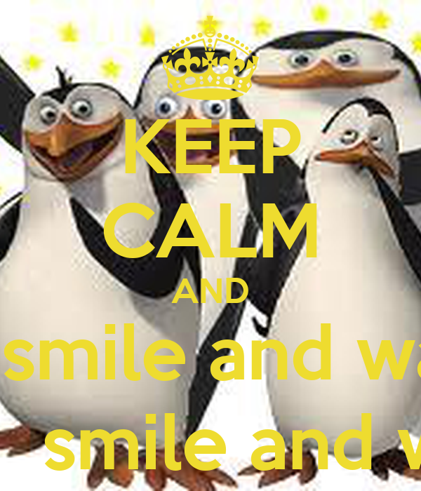 KEEP CALM AND just smile and wave  boys,  smile and wave