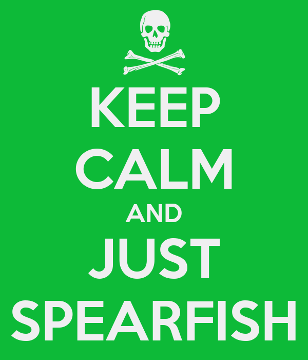 KEEP CALM AND JUST SPEARFISH