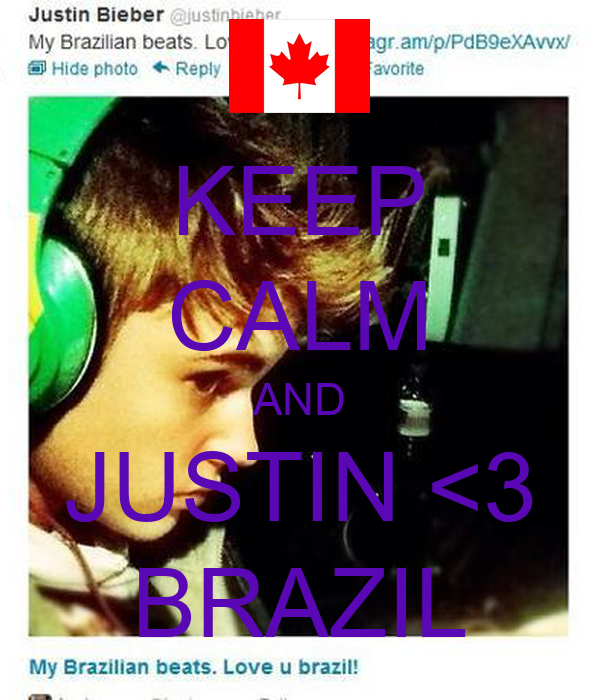 KEEP CALM AND JUSTIN <3 BRAZIL