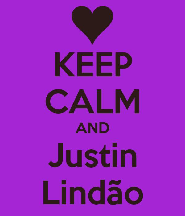 KEEP CALM AND Justin Lindão
