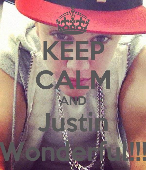 KEEP CALM AND Justin Wonderful!!!