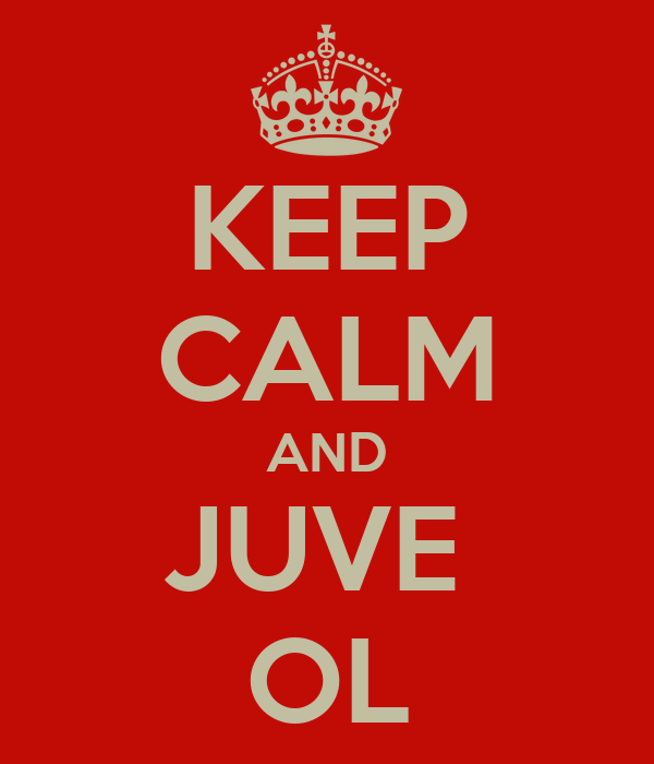 KEEP CALM AND JUVE  OL