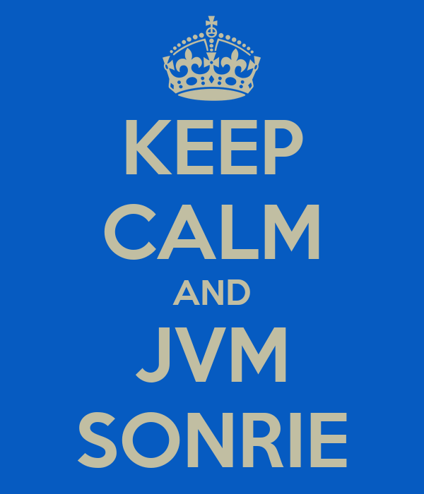 KEEP CALM AND JVM SONRIE