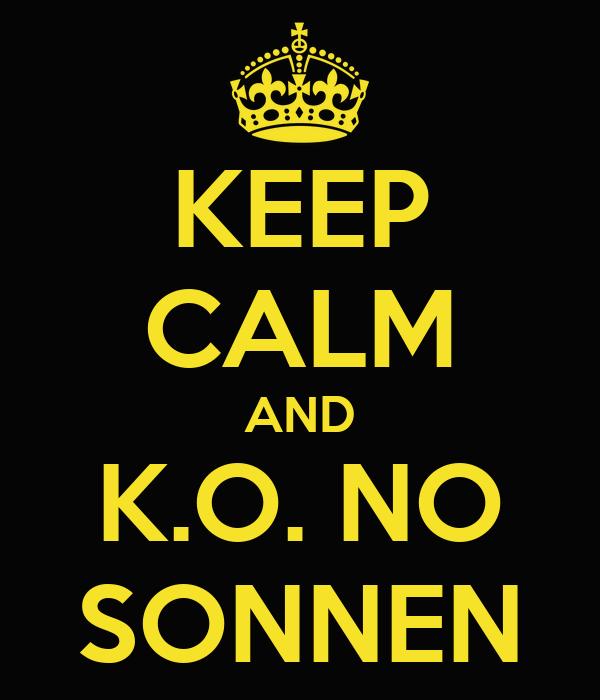 KEEP CALM AND K.O. NO SONNEN