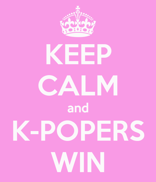 KEEP CALM and K-POPERS WIN