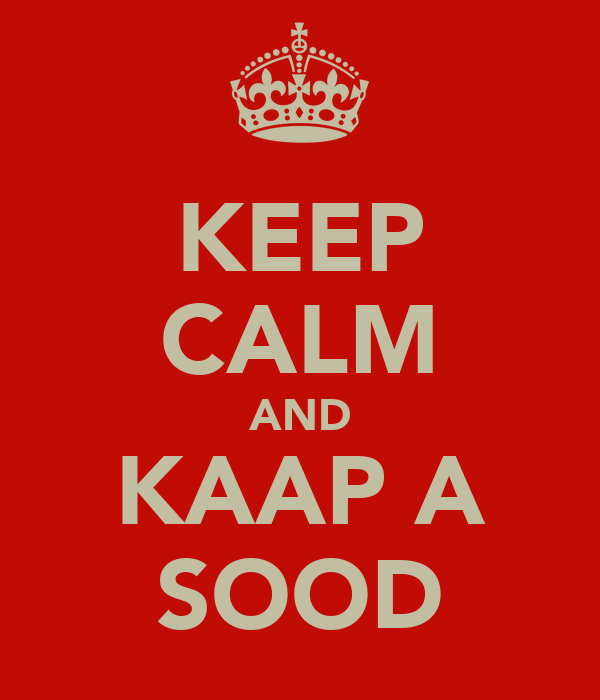 KEEP CALM AND KAAP A SOOD