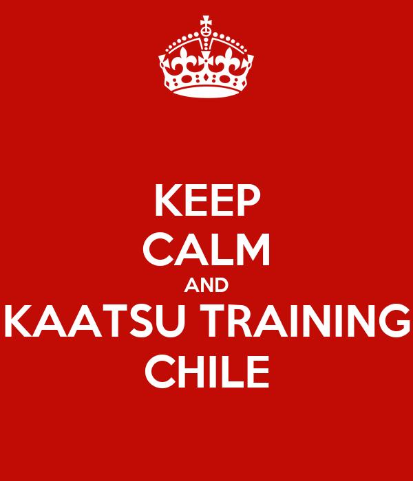 KEEP CALM AND KAATSU TRAINING CHILE
