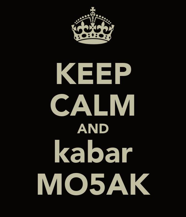 KEEP CALM AND kabar MO5AK