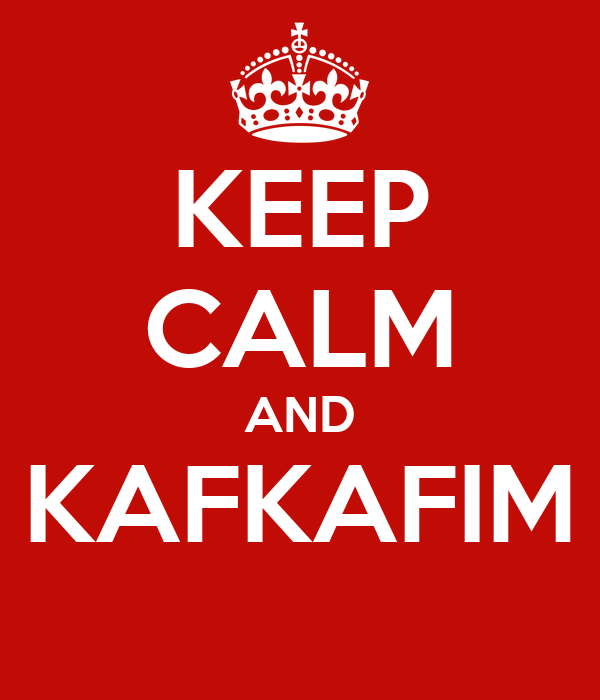 KEEP CALM AND KAFKAFIM