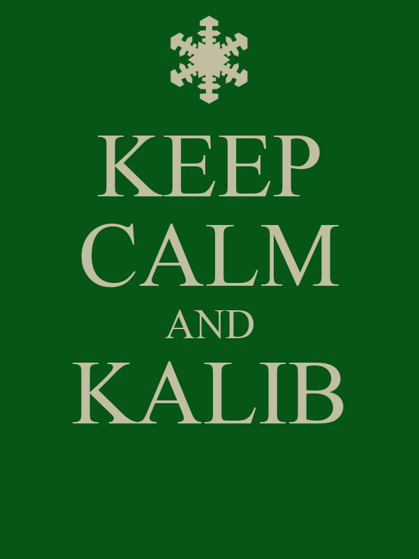 KEEP CALM AND KALIB