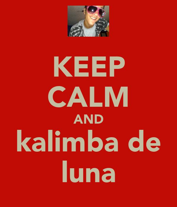 KEEP CALM AND kalimba de luna