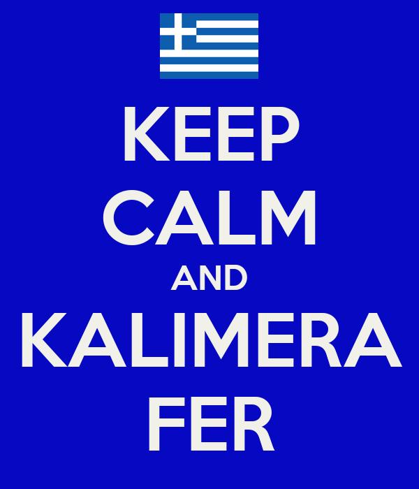 KEEP CALM AND KALIMERA FER