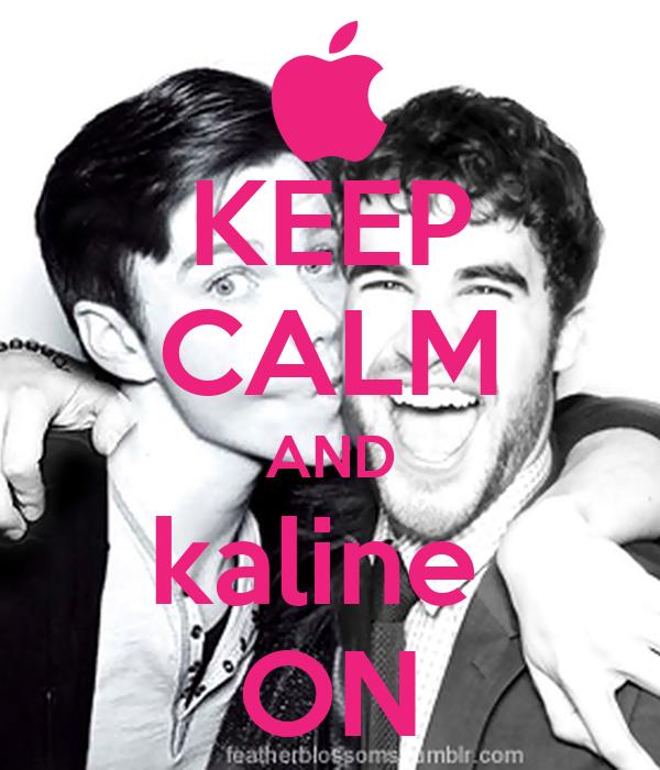 KEEP CALM AND kaline  ON