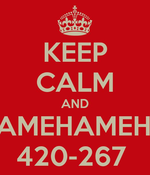KEEP CALM AND KAMEHAMEHA 420-267