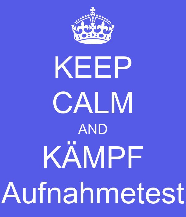 KEEP CALM AND KÄMPF Aufnahmetest