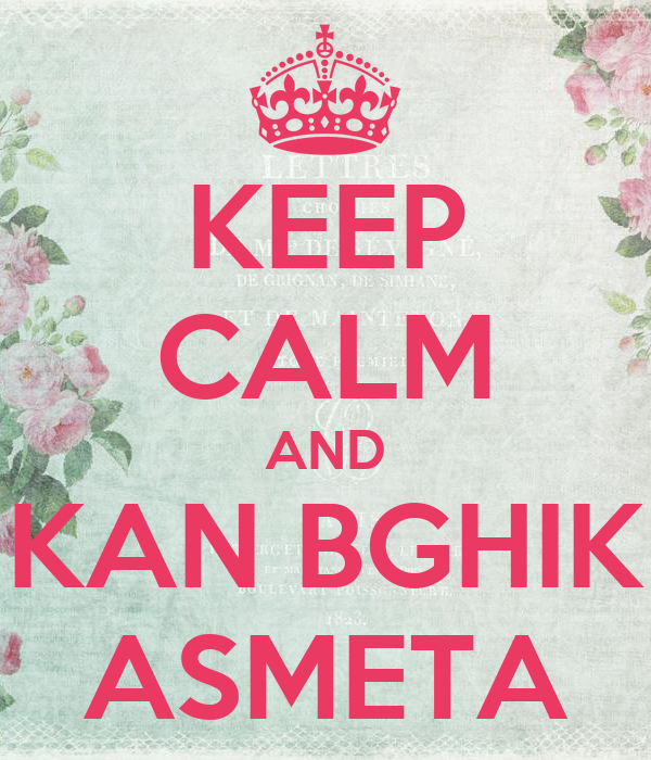 KEEP CALM AND KAN BGHIK ASMETA