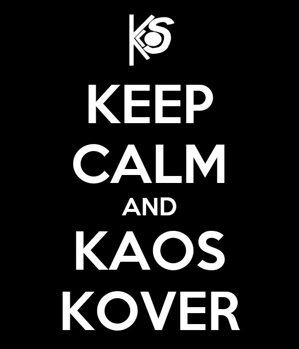KEEP CALM AND KAOS KOVER