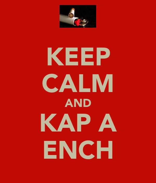 KEEP CALM AND KAP A ENCH