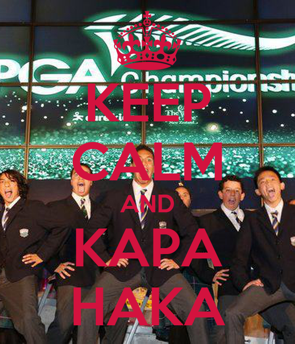 KEEP CALM AND KAPA HAKA