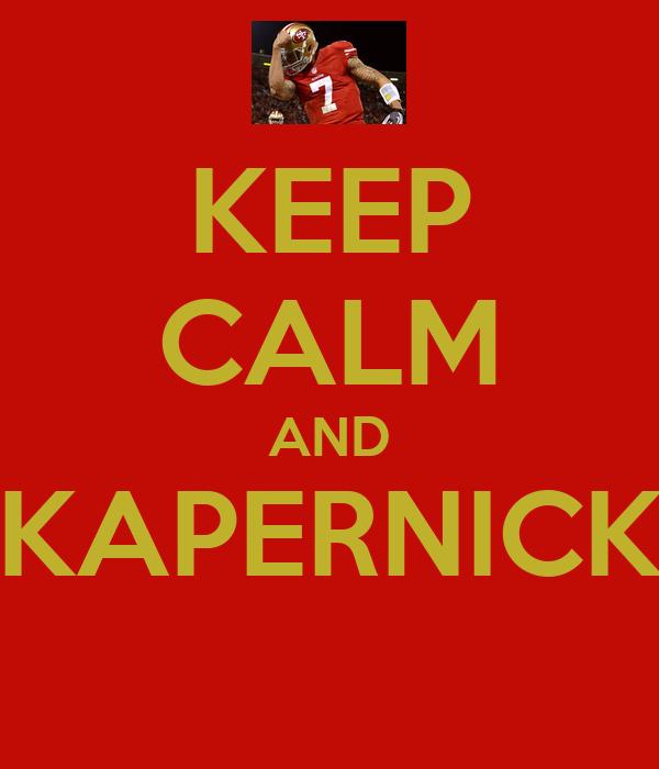 KEEP CALM AND KAPERNICK