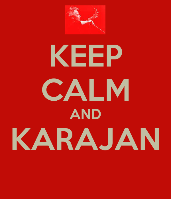 KEEP CALM AND KARAJAN