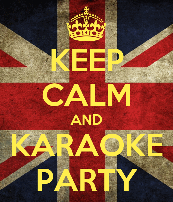 KEEP CALM AND KARAOKE PARTY