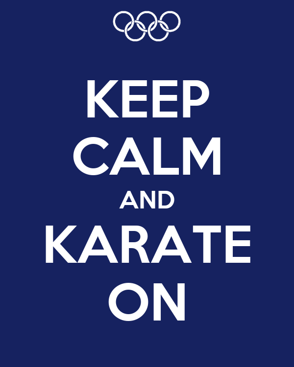 KEEP CALM AND KARATE ON