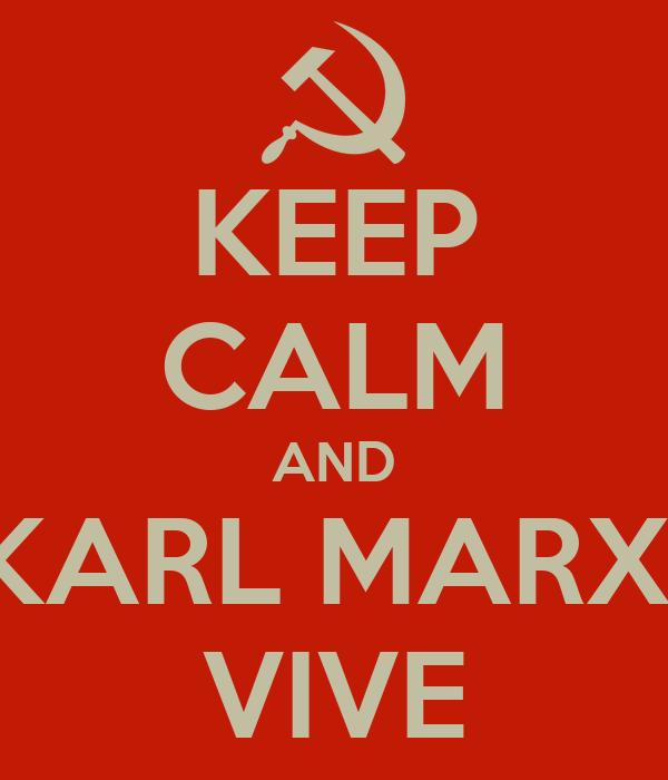 KEEP CALM AND KARL MARX  VIVE