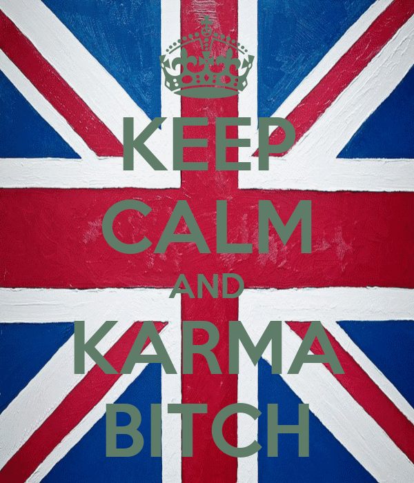 KEEP CALM AND KARMA BITCH