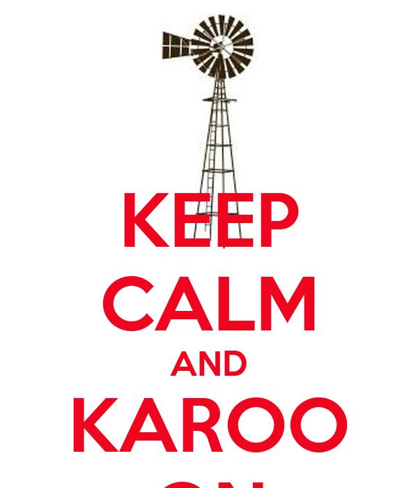 KEEP CALM AND KAROO ON
