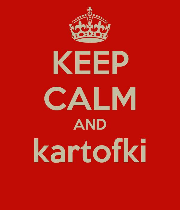 KEEP CALM AND kartofki