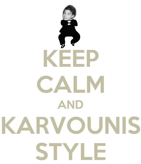 KEEP CALM AND KARVOUNIS STYLE