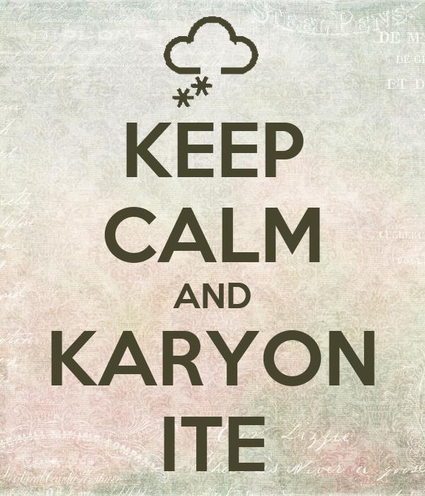 KEEP CALM AND KARYON ITE