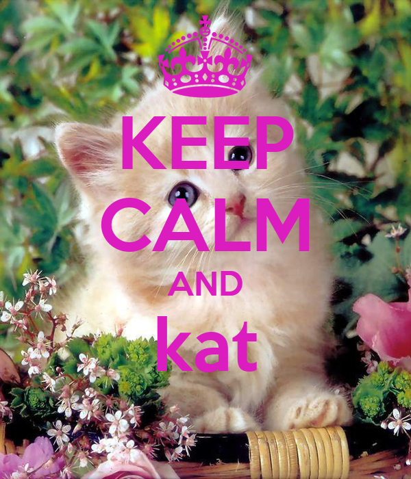 KEEP CALM AND kat
