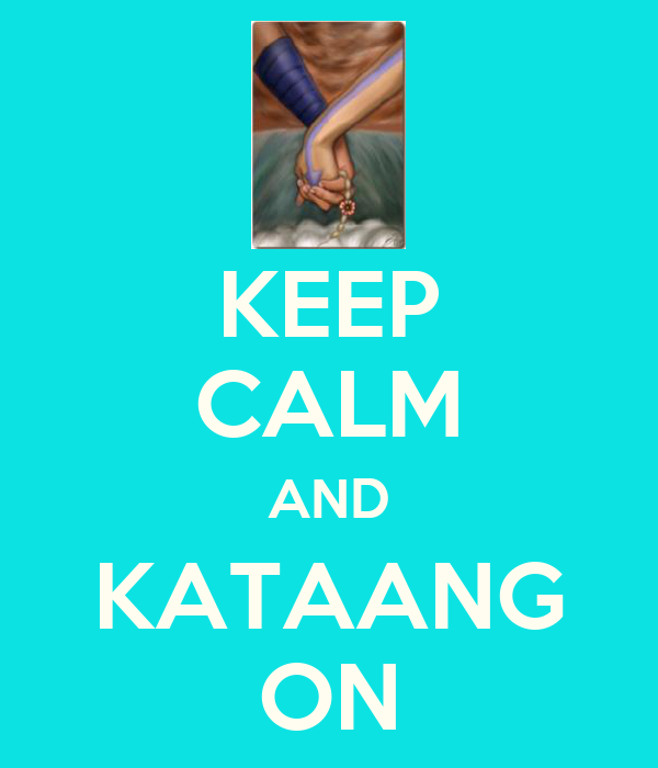 KEEP CALM AND KATAANG ON