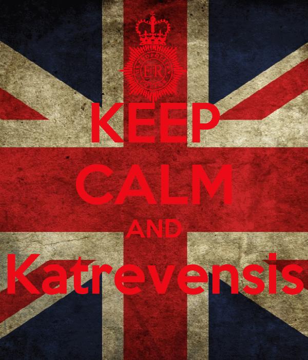 KEEP CALM AND Katrevensis