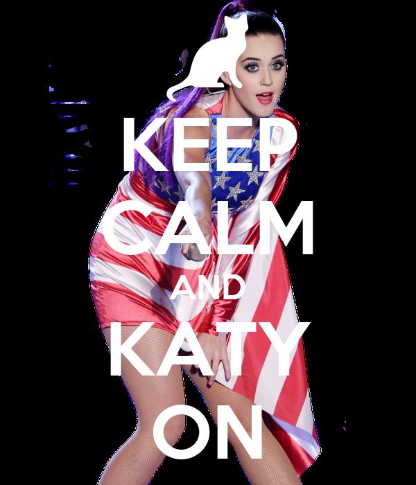 KEEP CALM AND KATY ON