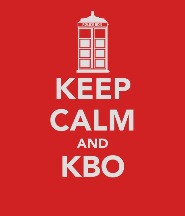 KEEP CALM AND KBO
