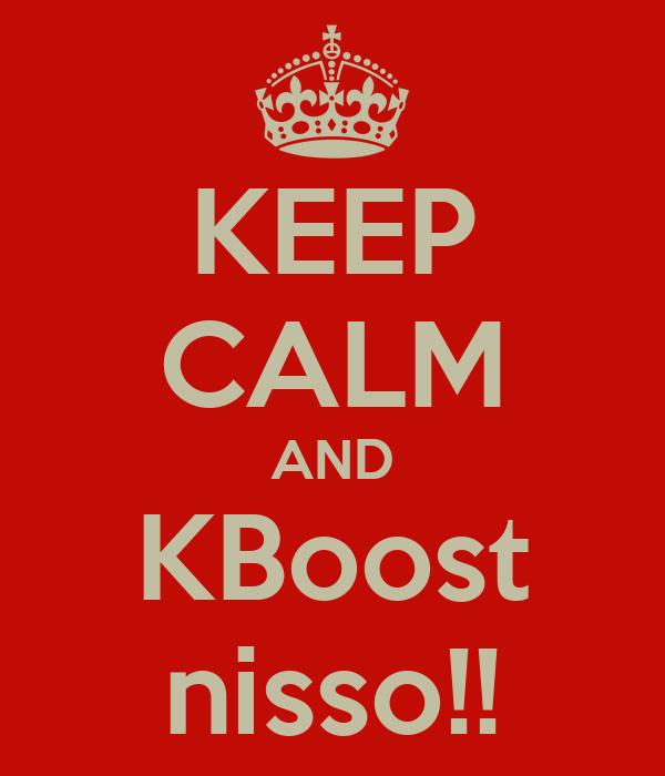 KEEP CALM AND KBoost nisso!!